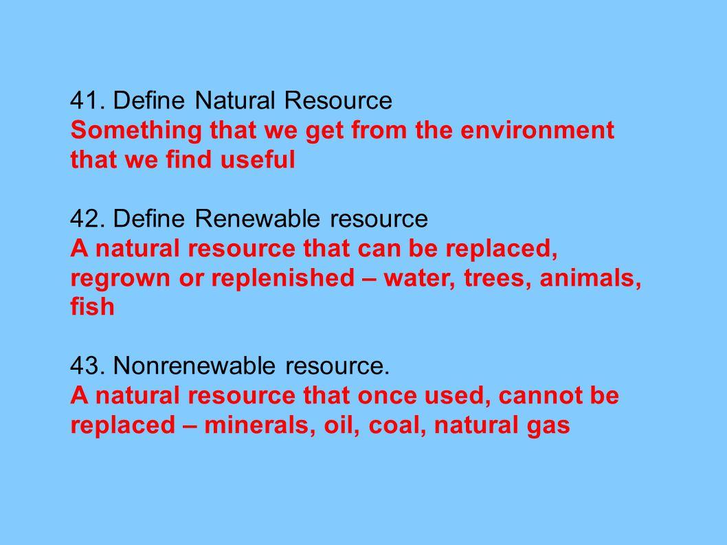 41. Define Natural Resource