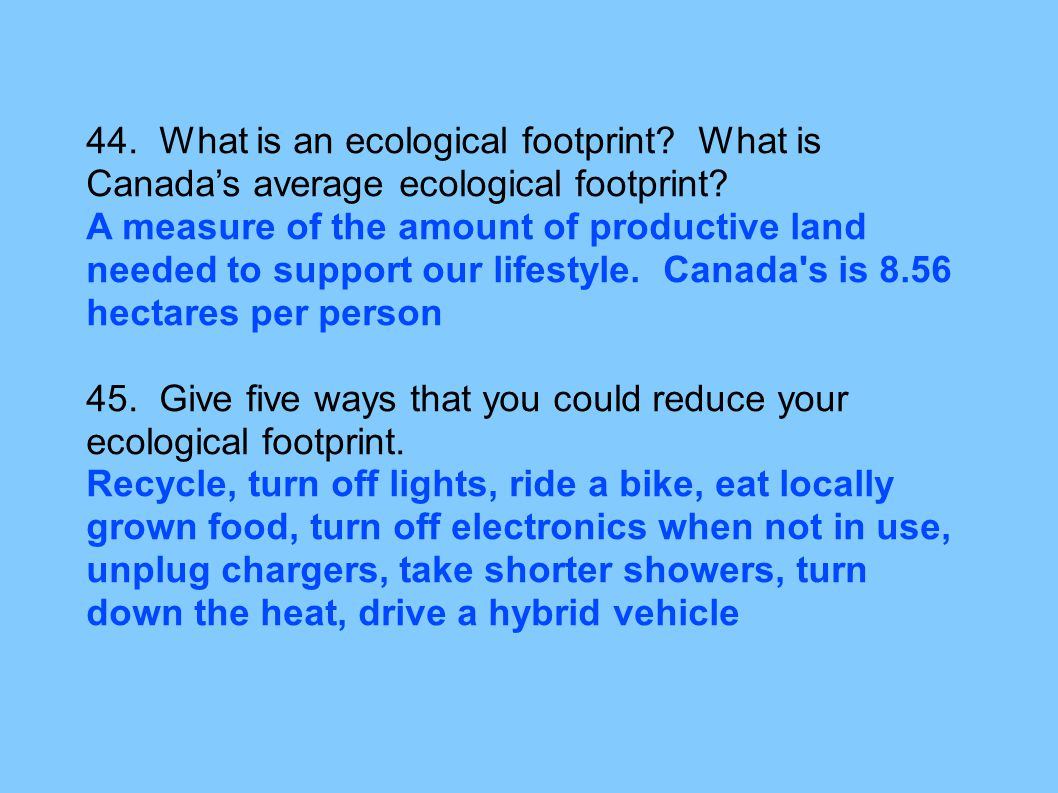 44. What is an ecological footprint