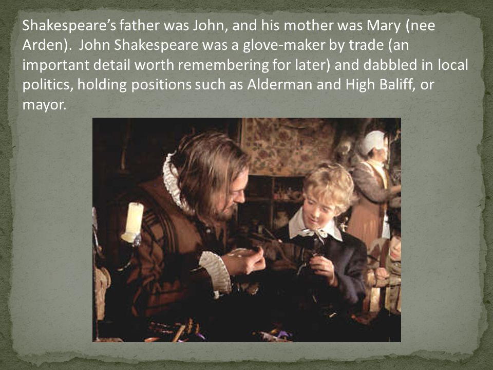 Shakespeare's father was John, and his mother was Mary (nee Arden)
