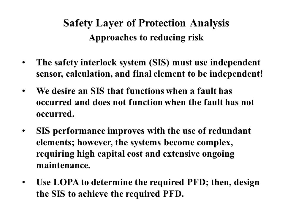 Safety Layer of Protection Analysis Approaches to reducing risk
