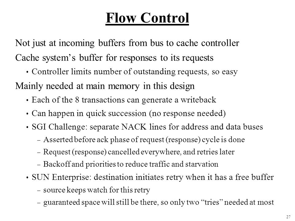 Flow Control Not just at incoming buffers from bus to cache controller