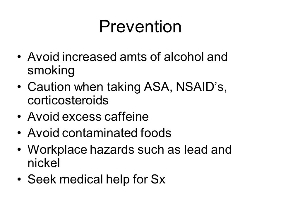 Prevention Avoid increased amts of alcohol and smoking
