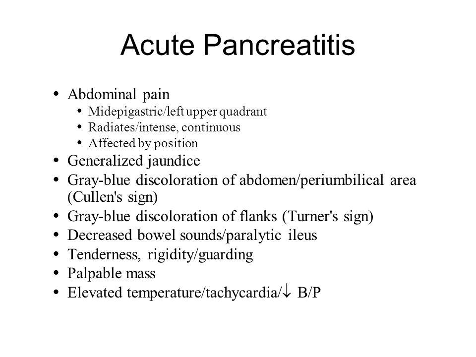 Acute Pancreatitis Abdominal pain Generalized jaundice
