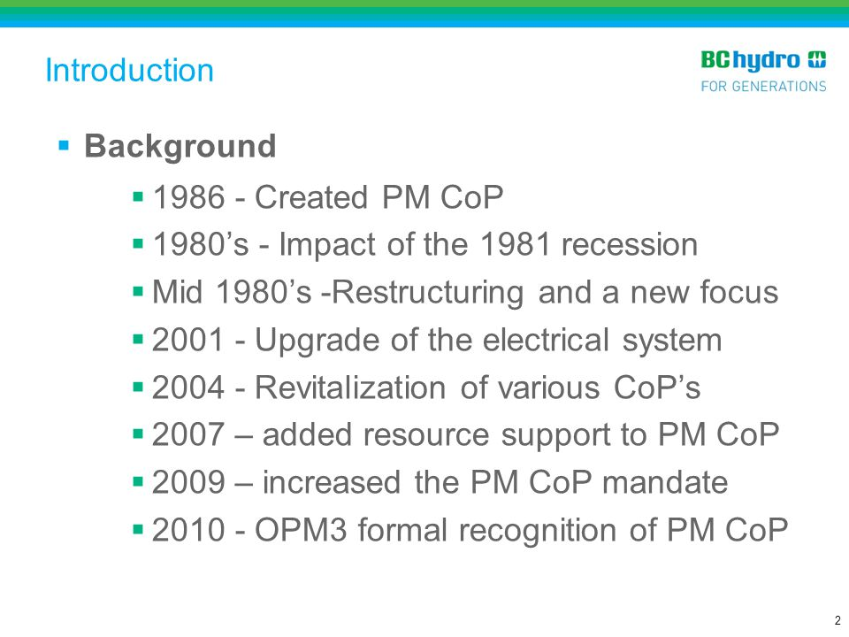 Introduction Background. 1986 - Created PM CoP. 1980's - Impact of the 1981 recession. Mid 1980's -Restructuring and a new focus.