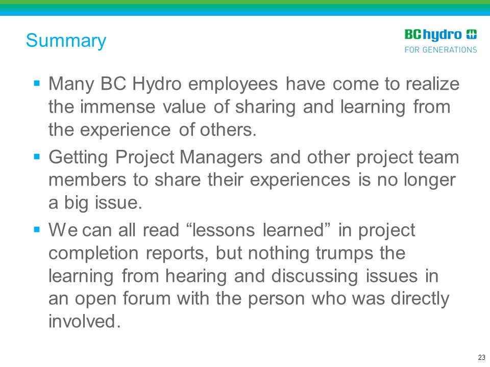 Summary Many BC Hydro employees have come to realize the immense value of sharing and learning from the experience of others.