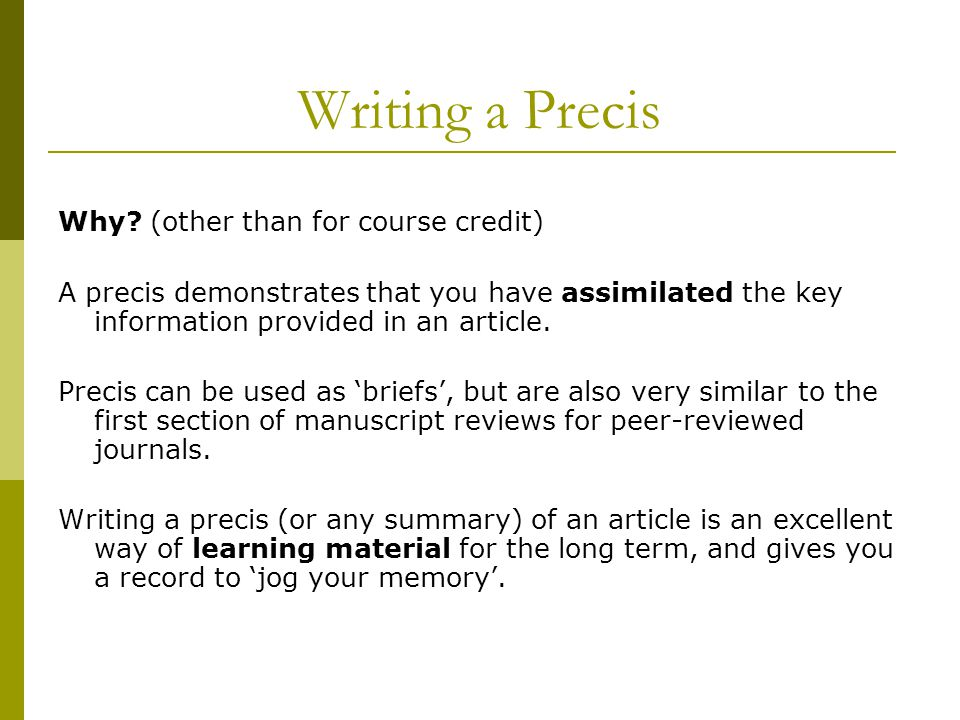 Writing a Precis Why (other than for course credit)