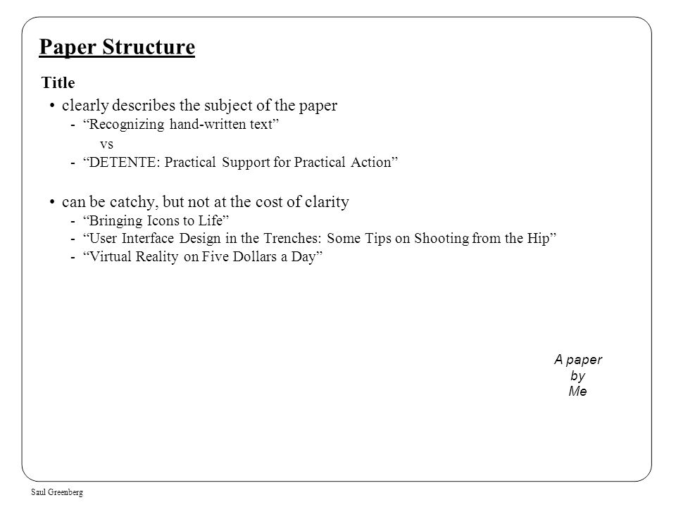 Paper Structure Title clearly describes the subject of the paper