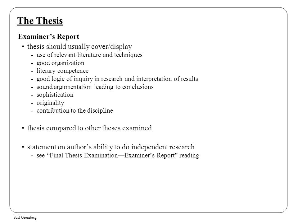 The Thesis Examiner's Report thesis should usually cover/display