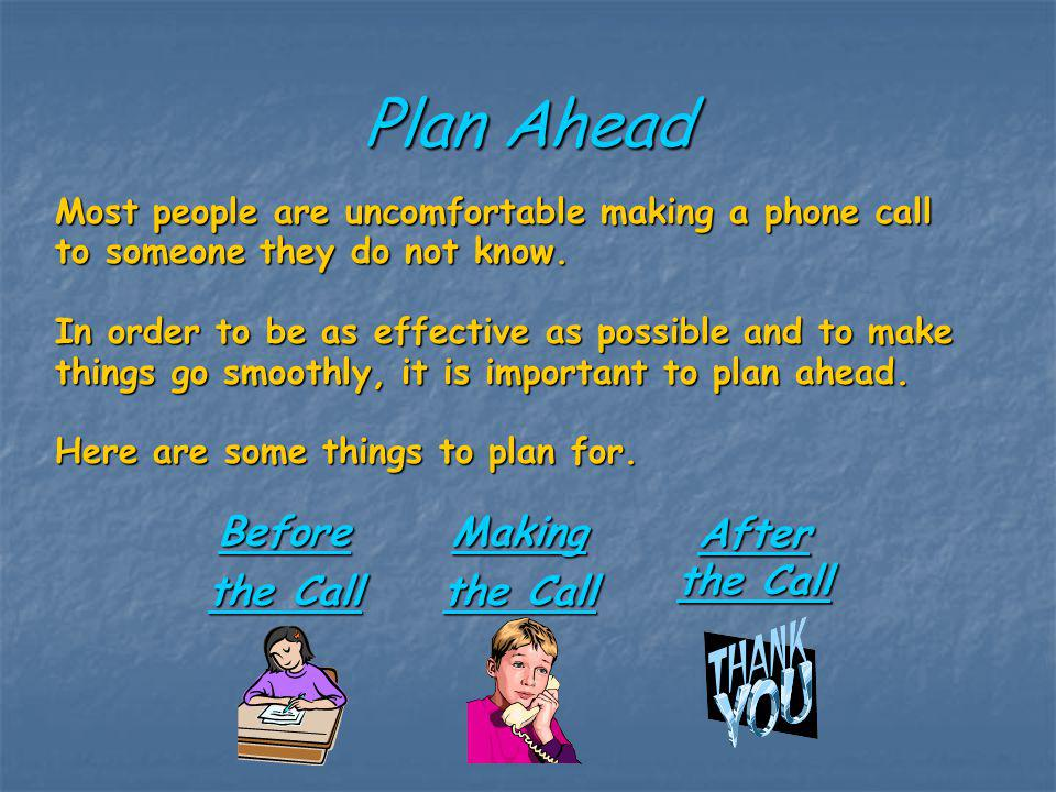Plan Ahead Before the Call Making After