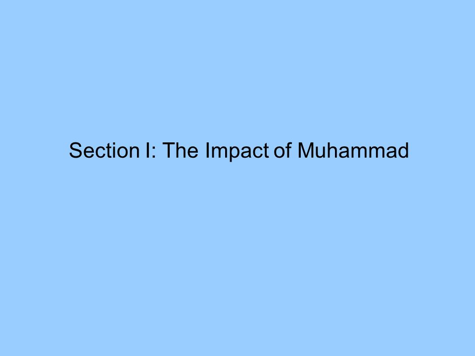 Section I: The Impact of Muhammad