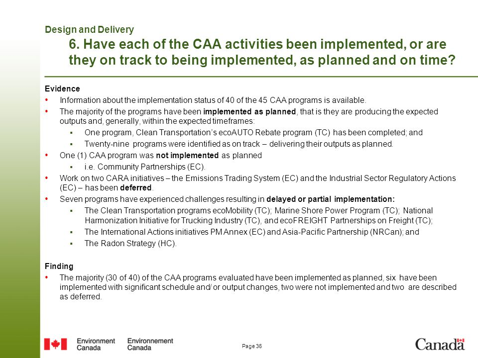 Design and Delivery 6. Have each of the CAA activities been implemented, or are they on track to being implemented, as planned and on time