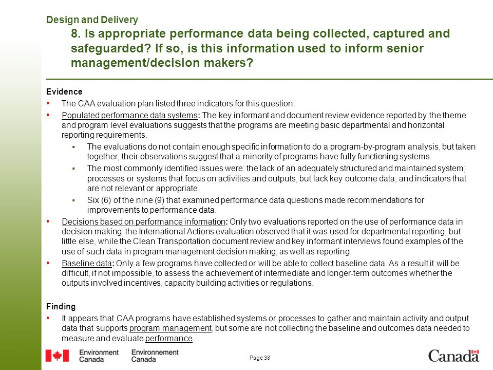 Design and Delivery 8. Is appropriate performance data being collected, captured and safeguarded If so, is this information used to inform senior management/decision makers