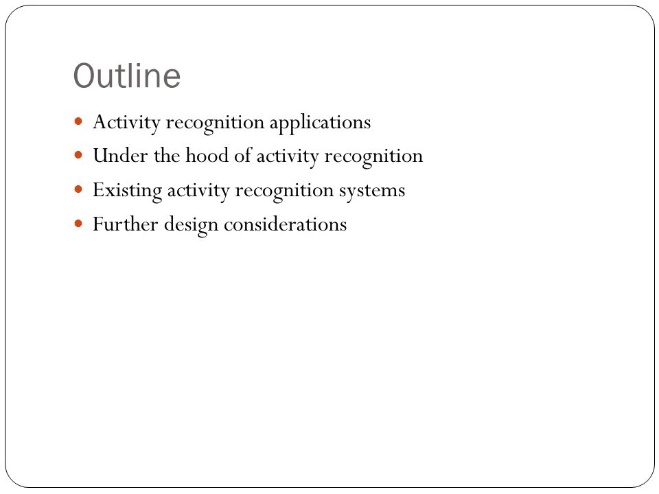 Outline Activity recognition applications