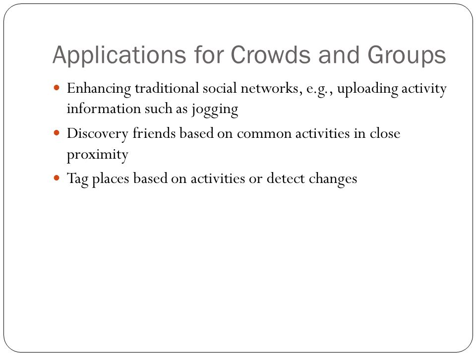 Applications for Crowds and Groups
