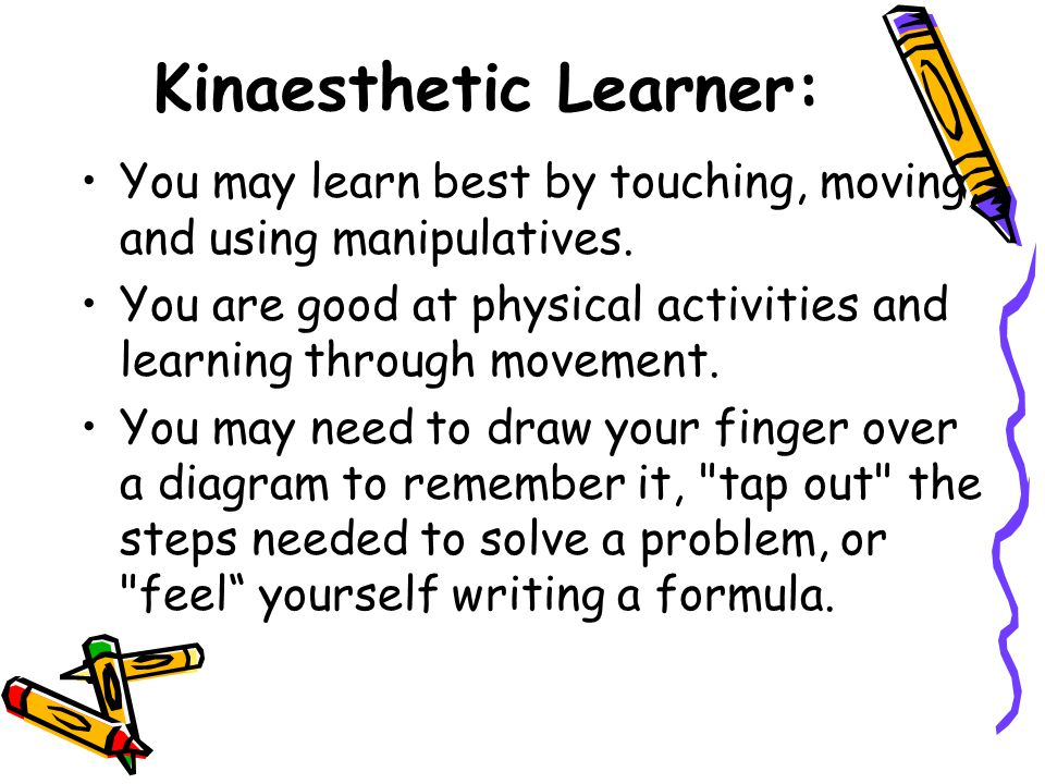 Kinaesthetic Learner: