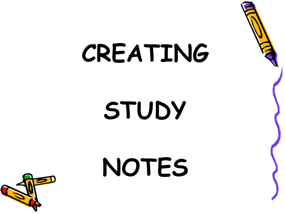 CREATING STUDY NOTES