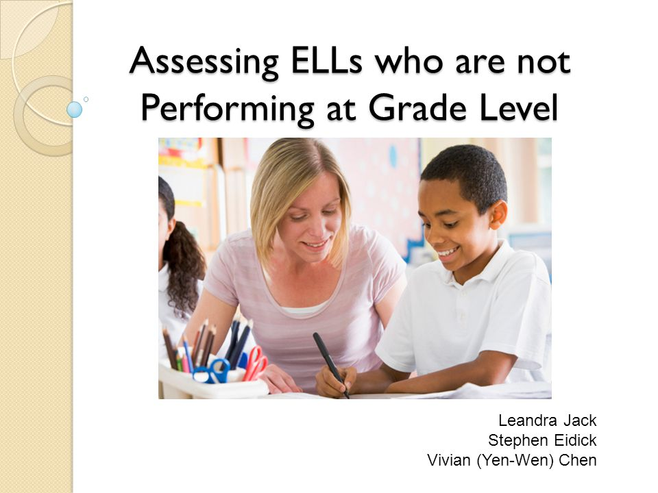 Assessing ELLs who are not Performing at Grade Level