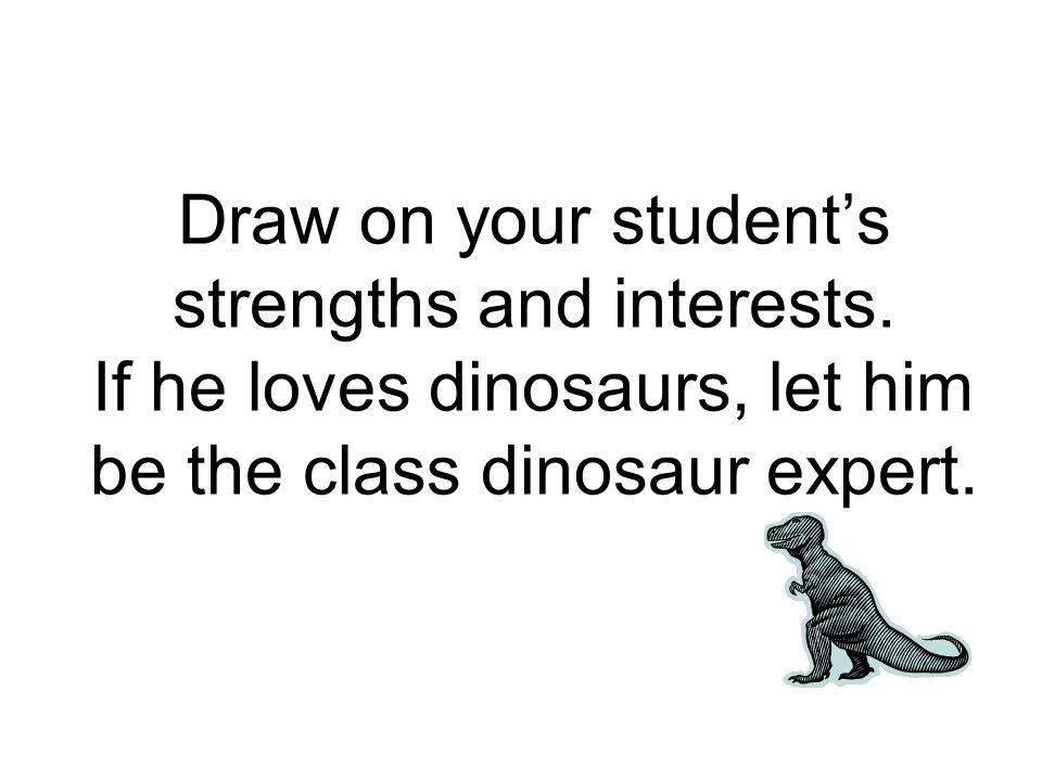 Draw on your student's strengths and interests