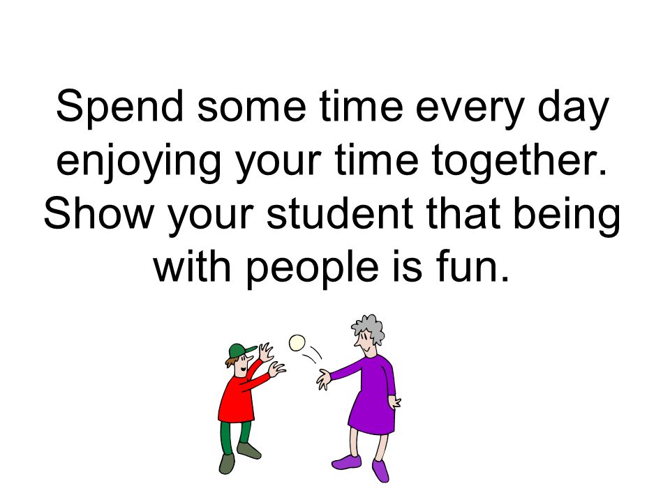 Spend some time every day enjoying your time together