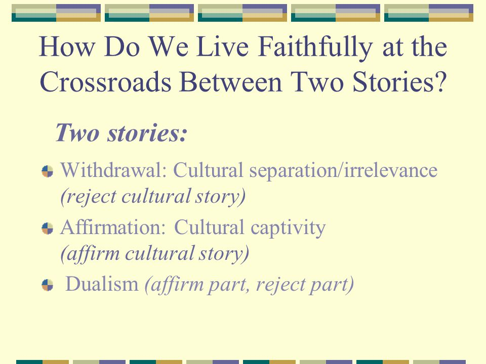 How Do We Live Faithfully at the Crossroads Between Two Stories
