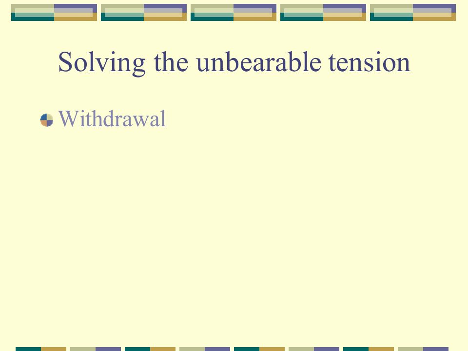 Solving the unbearable tension