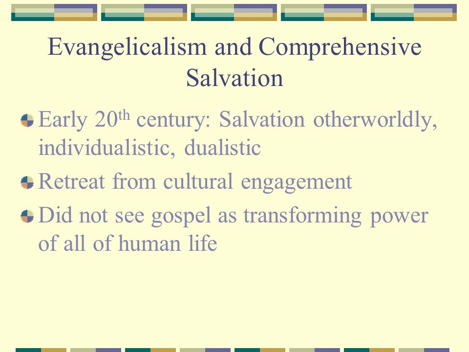 Evangelicalism and Comprehensive Salvation