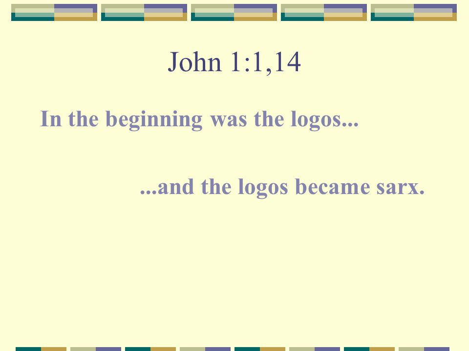 John 1:1,14 In the beginning was the logos...