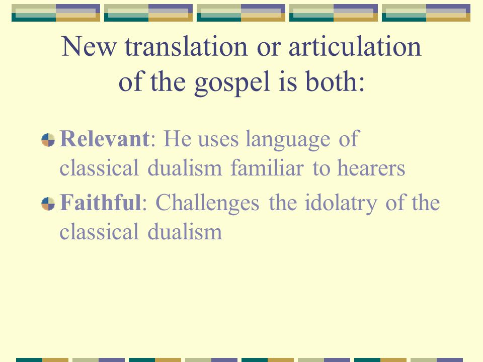 New translation or articulation of the gospel is both: