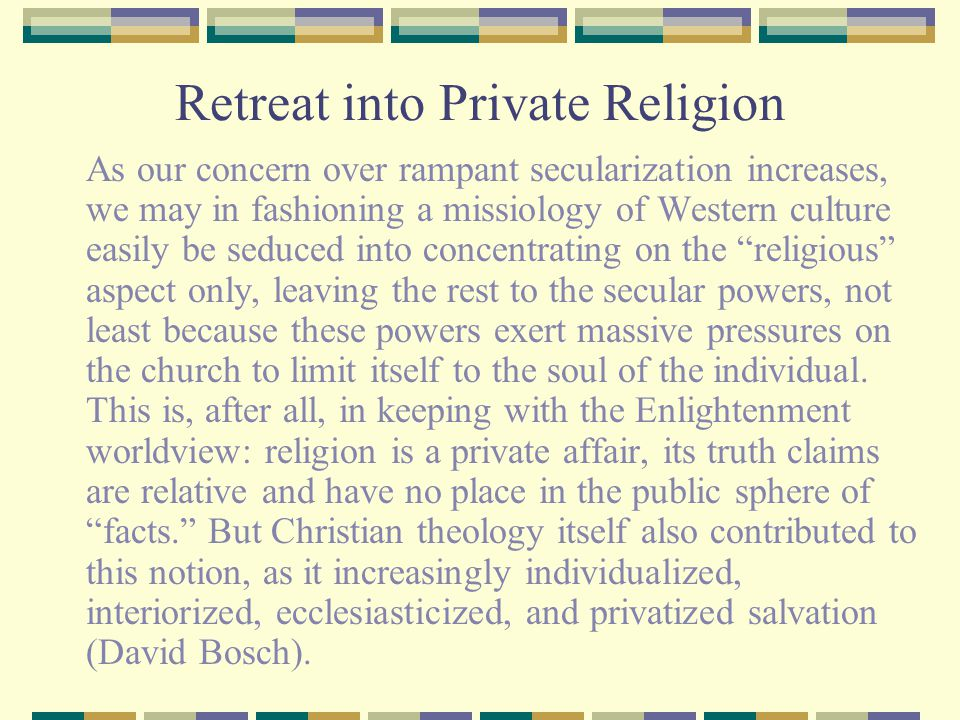 Retreat into Private Religion