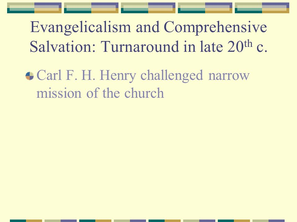 Evangelicalism and Comprehensive Salvation: Turnaround in late 20th c.