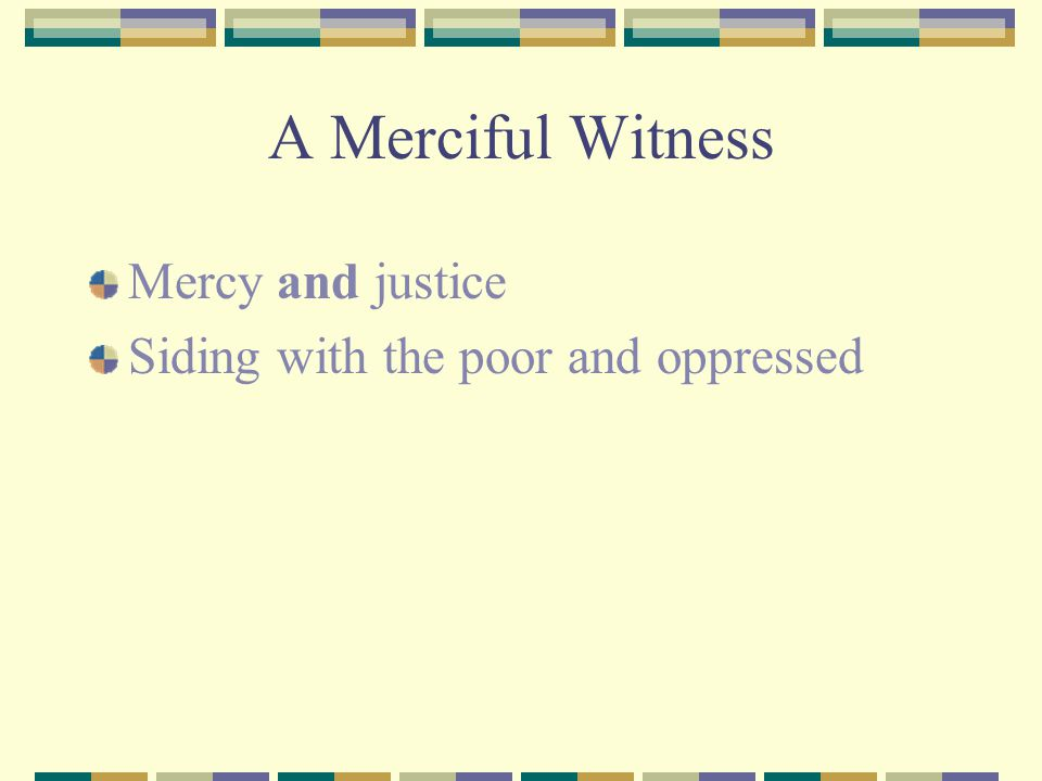 A Merciful Witness Mercy and justice