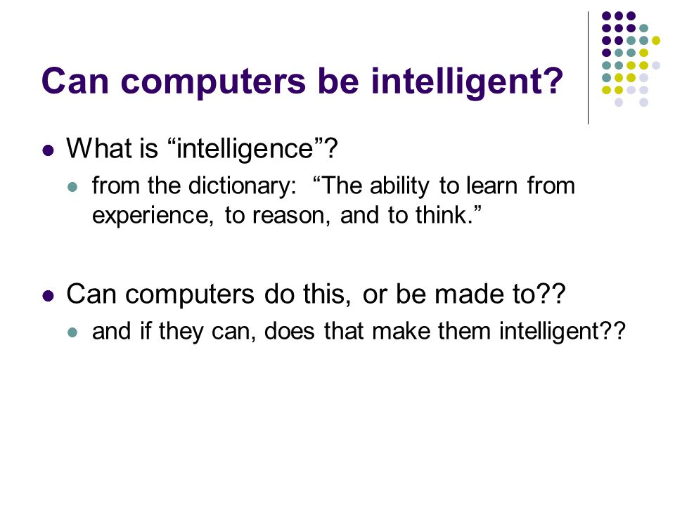 Can computers be intelligent