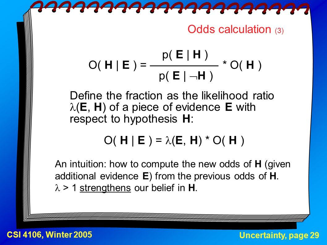 Odds calculation (3) p( E | H ) O( H | E ) = —————— * O( H )