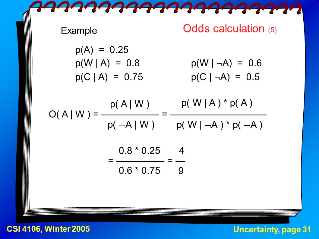 Odds calculation (5) Example p(A) = 0.25