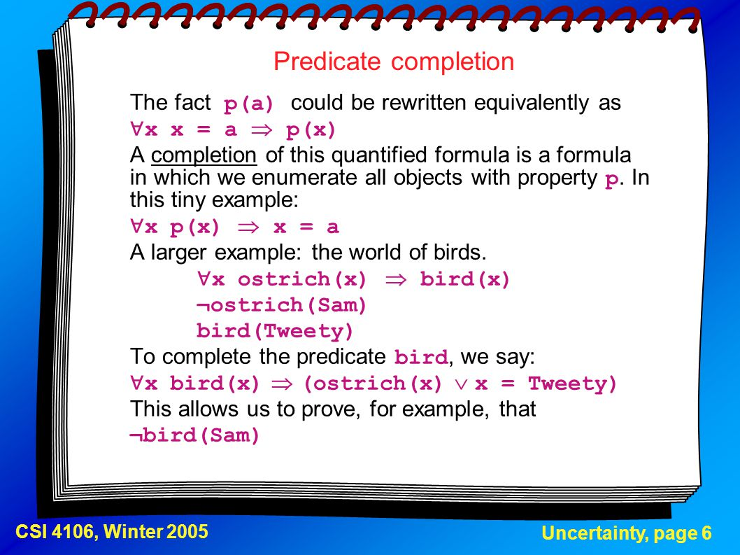 Predicate completion The fact p(a) could be rewritten equivalently as