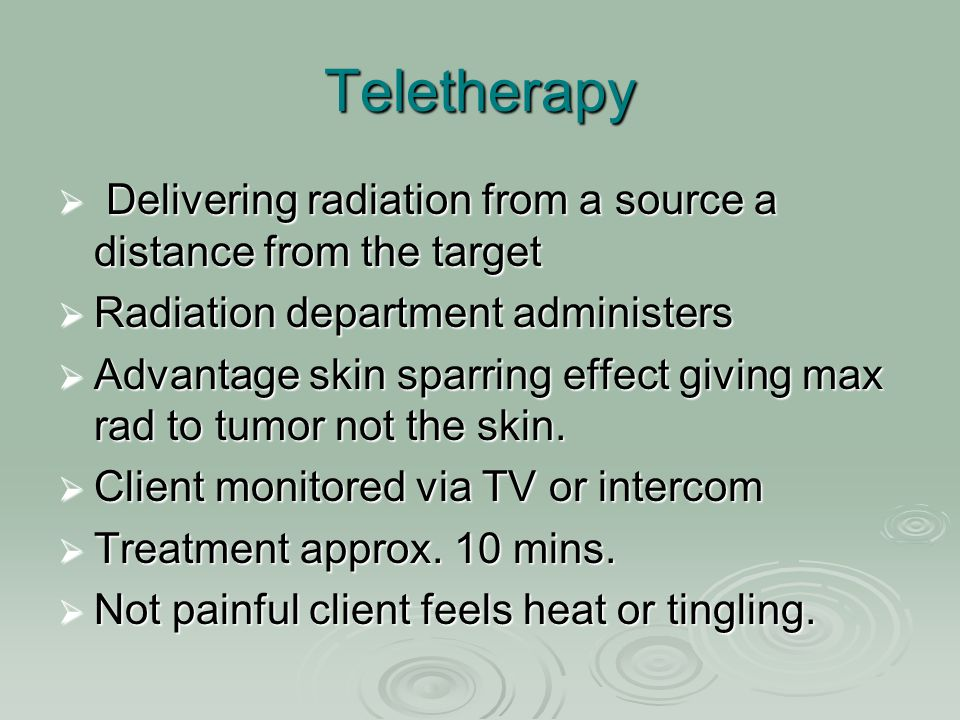 Teletherapy Delivering radiation from a source a distance from the target. Radiation department administers.