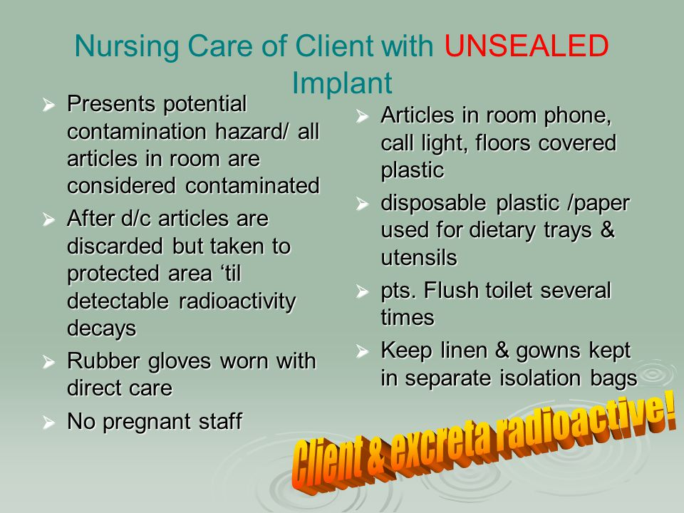 Nursing Care of Client with UNSEALED Implant