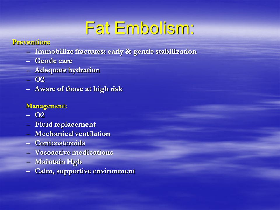Fat Embolism: Prevention: