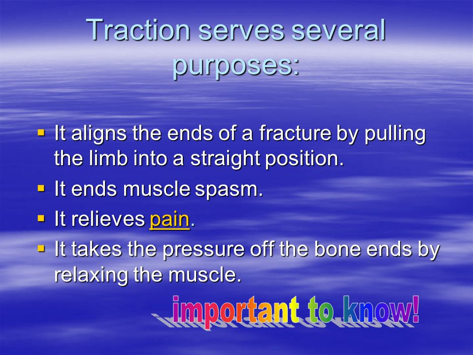 Traction serves several purposes: