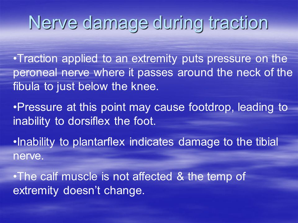Nerve damage during traction