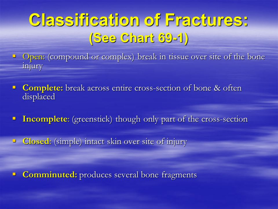 Classification of Fractures: (See Chart 69-1)