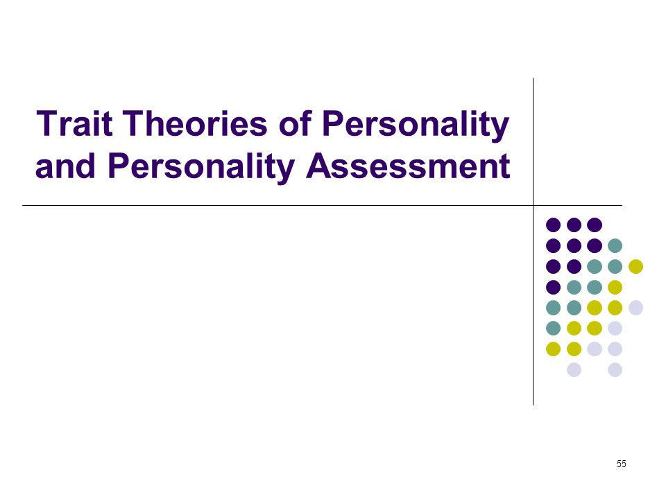 Trait Theories of Personality and Personality Assessment