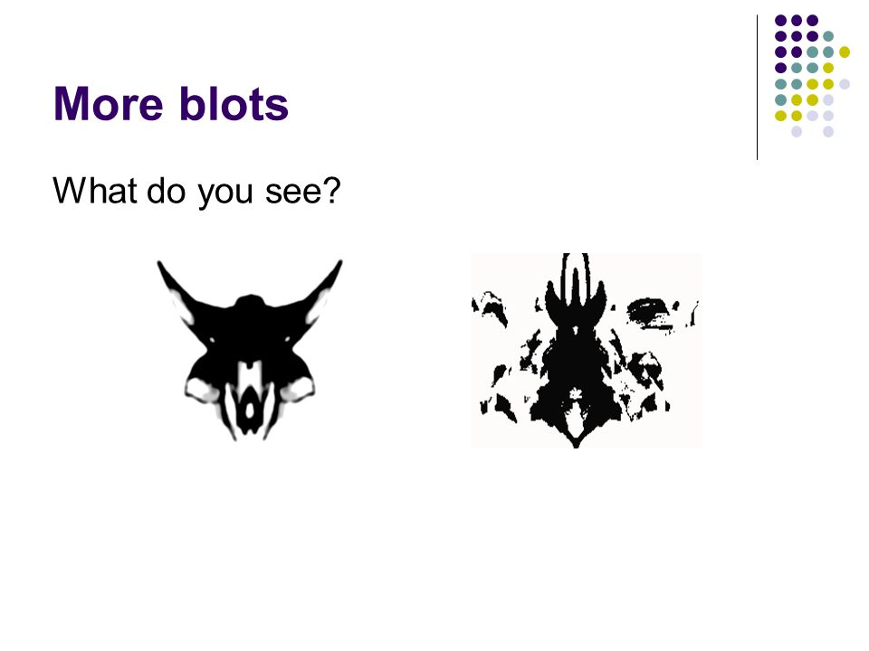 More blots What do you see