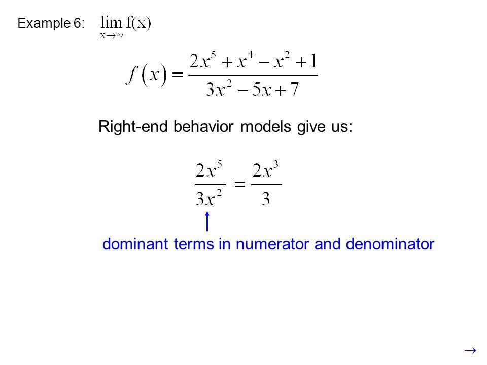 Right-end behavior models give us: