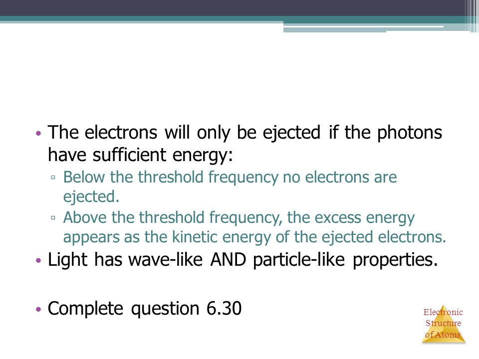 Light has wave-like AND particle-like properties.