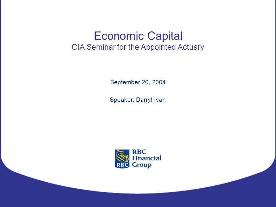 Economic Capital CIA Seminar for the Appointed Actuary