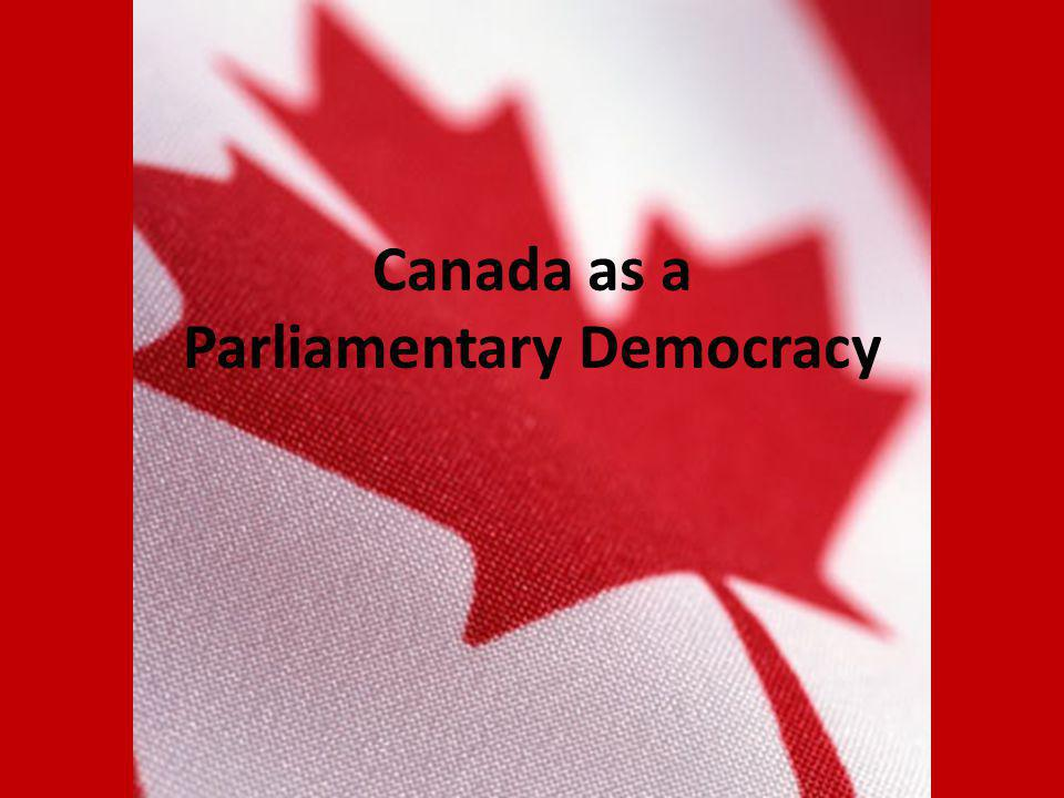 Canada as a Parliamentary Democracy