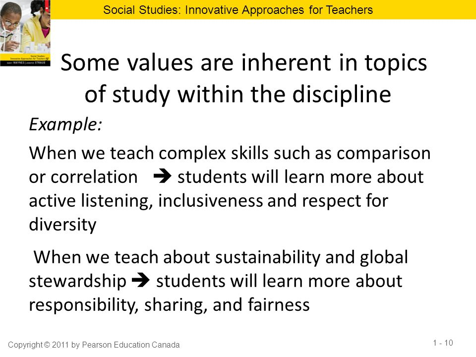 Some values are inherent in topics of study within the discipline