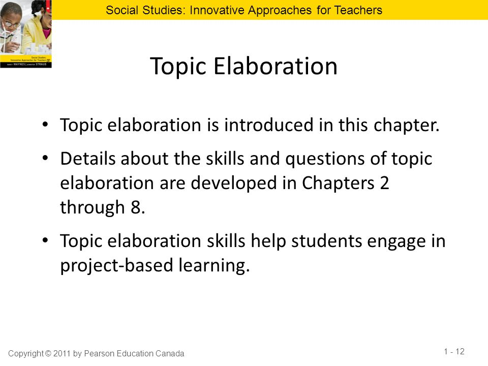 Topic Elaboration Topic elaboration is introduced in this chapter.