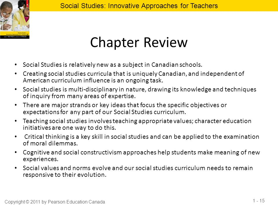 Chapter Review Social Studies is relatively new as a subject in Canadian schools.